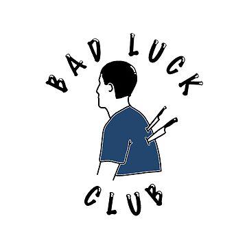 Bad Luck Club by 32BlackRoses