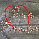 Our House with Heart by designingjudy