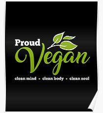 Proud Vegan Clean Mind Body Soul Vegetarian Poster