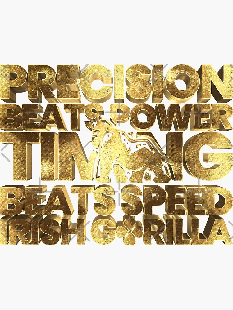 Precision beats power, timing beats speed Notorious Irish King by Under-TheTable