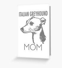 Italian Greyhound Mom Dog Greeting Card