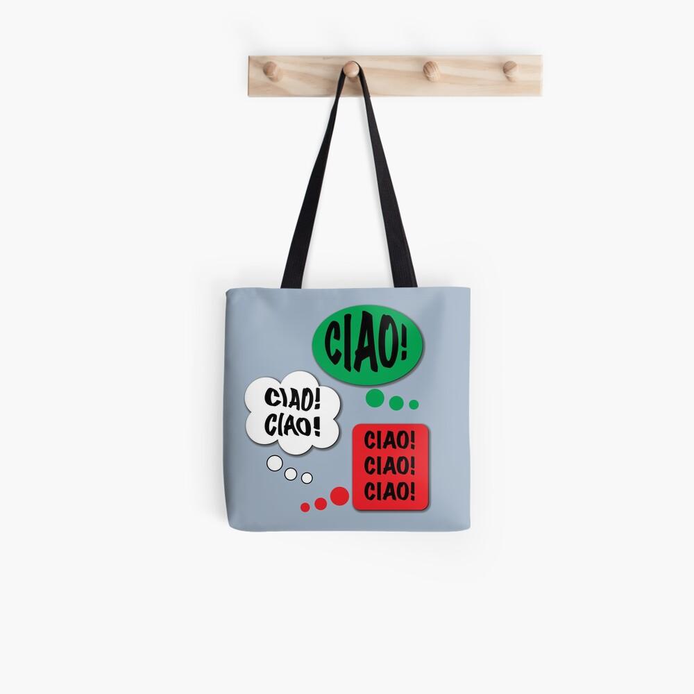 Ciao Ciao Ciao! Tote Bag