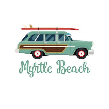 Myrtle Beach Retro Surf Wagon by awkwarddesignco