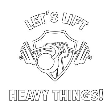 Let's Lift Heavy Things! by Fitanddutch