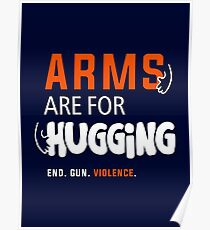 Arms Are for Hugging, End Gun Violence Poster