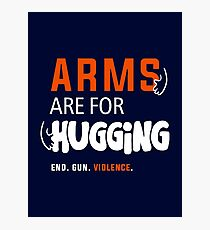 Arms Are for Hugging, End Gun Violence Photographic Print