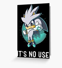 It's No Use! Greeting Card