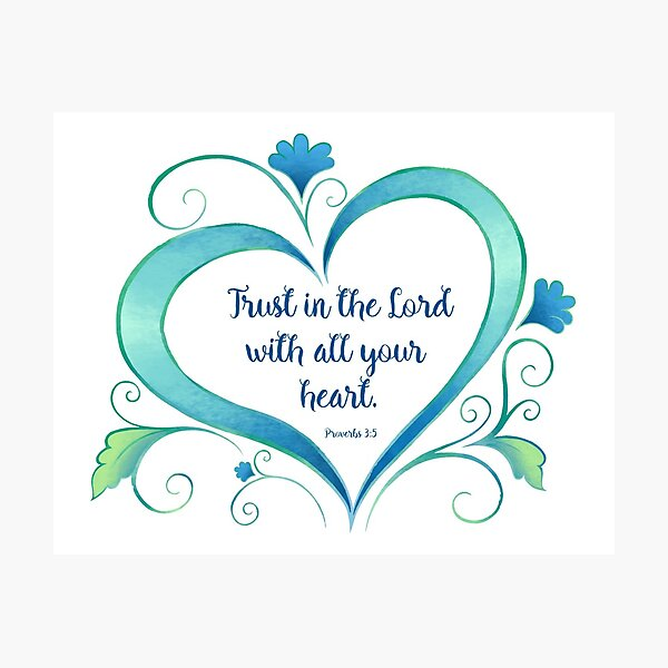 Trust in the Lord Photographic Print