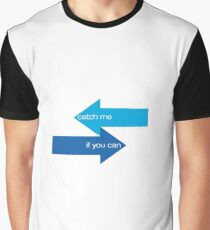 catch me if you can Graphic T-Shirt