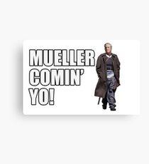 Mueller Comin' Yo! Canvas Print