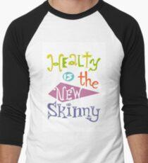 healthy is the new skinny  Men's Baseball ¾ T-Shirt