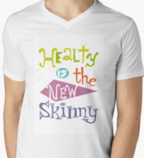 healthy is the new skinny  Men's V-Neck T-Shirt