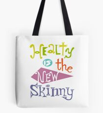 healthy is the new skinny  Tote Bag