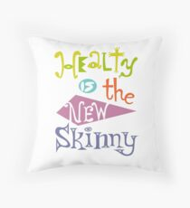healthy is the new skinny  Throw Pillow