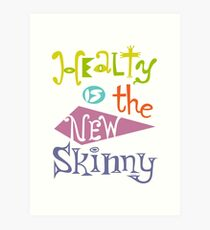 healthy is the new skinny  Art Print