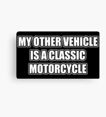 My Other Vehicle Is A Classic Motorcycle Canvas Print
