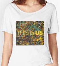This is Us Painting Women's Relaxed Fit T-Shirt