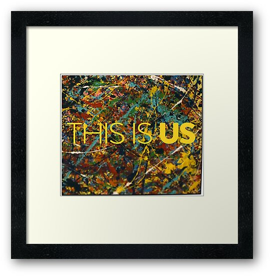 This Is Us Painting Framed Prints By Dcjeff Redbubble