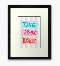live laugh love Framed Print
