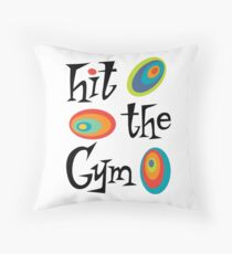 hit the gym Throw Pillow