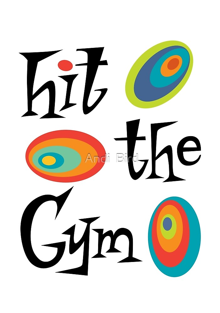 hit the gym by Andi Bird