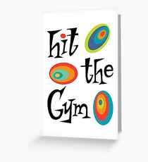 hit the gym Greeting Card