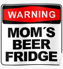 Mom´s Beer Fridge, Warning Sign, big Poster
