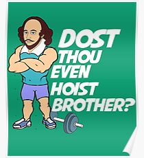 Awesome Shakespeare Dost Thou Even Hoist fitness, bodybuilding  t-shirt Poster