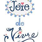 joie de vivre by Andi Bird