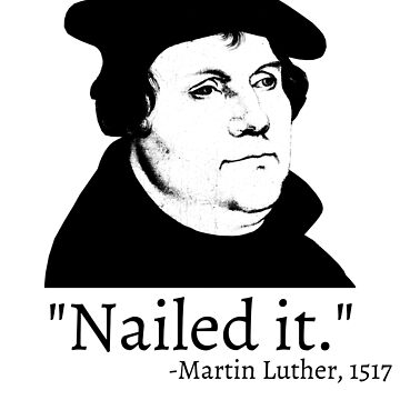 Nailed It - Martin Luther 1517 by downbubble17