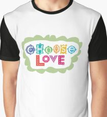 choose love Graphic T-Shirt
