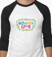 choose love Men's Baseball ¾ T-Shirt
