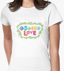 choose love Women's Fitted T-Shirt