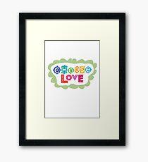 choose love Framed Print