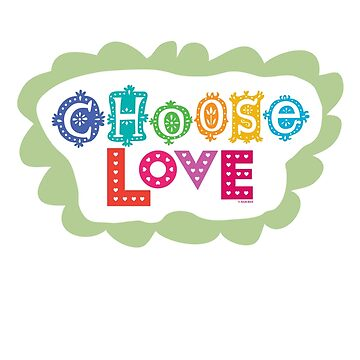 choose love by andibird