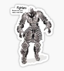 Fighters - because every party needs a meat shield - Dungeons and dragons Sticker