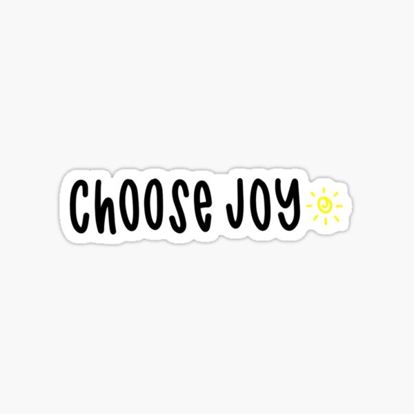 choose joy - sticker Sticker