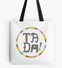 Ta Da Tote Bag