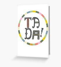 Ta Da Greeting Card