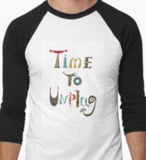 time to unplugz Men's Baseball ¾ T-Shirt