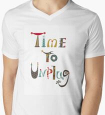 time to unplugz Men's V-Neck T-Shirt