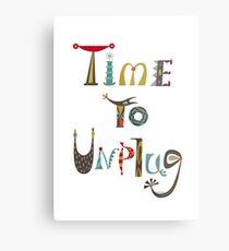 time to unplugz Metal Print