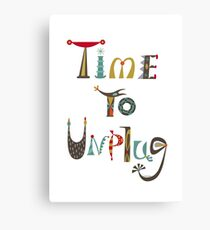 time to unplugz Canvas Print