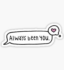 Always Been You Text Sticker
