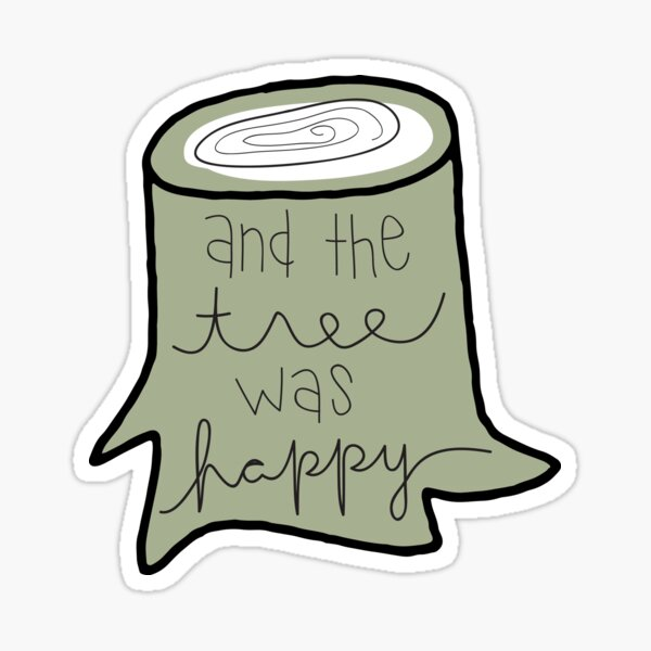 And the Tree Was Happy Sticker
