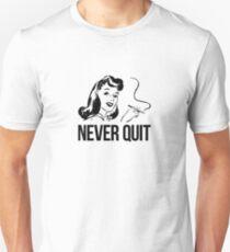 never quit Unisex T-Shirt