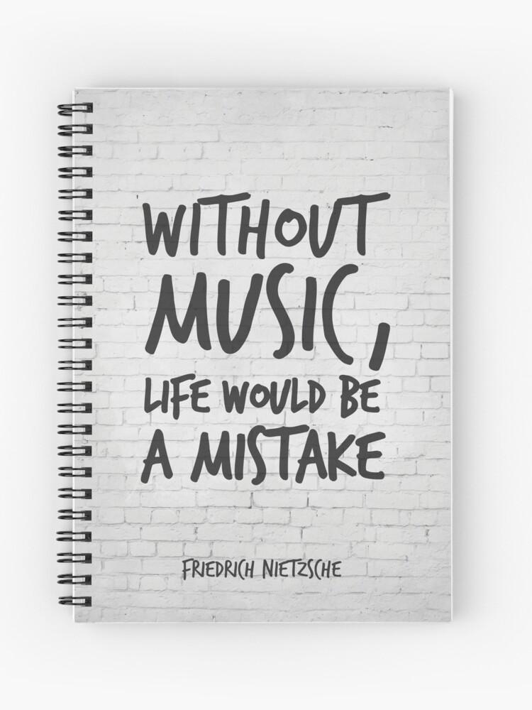 Sans La Musique La Vie Serait Une Erreur Citations Inspirantes Art Friedrich Nietzsche Vie Citations Sur La Musique Cahier à Spirale