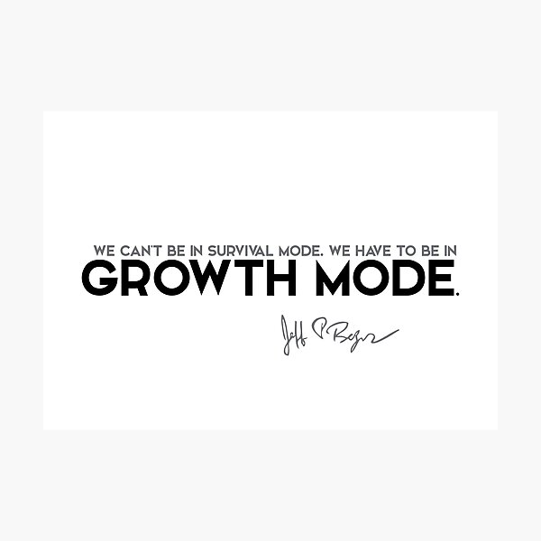 we have to be in growth mode - jeff bezos Photographic Print
