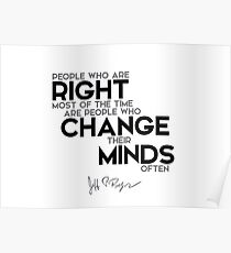 people who are right change their minds often - jeff bezos Poster