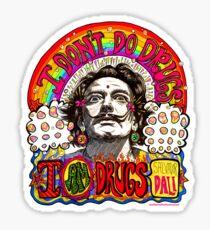 I don't do drugs, I am drugs. Sticker